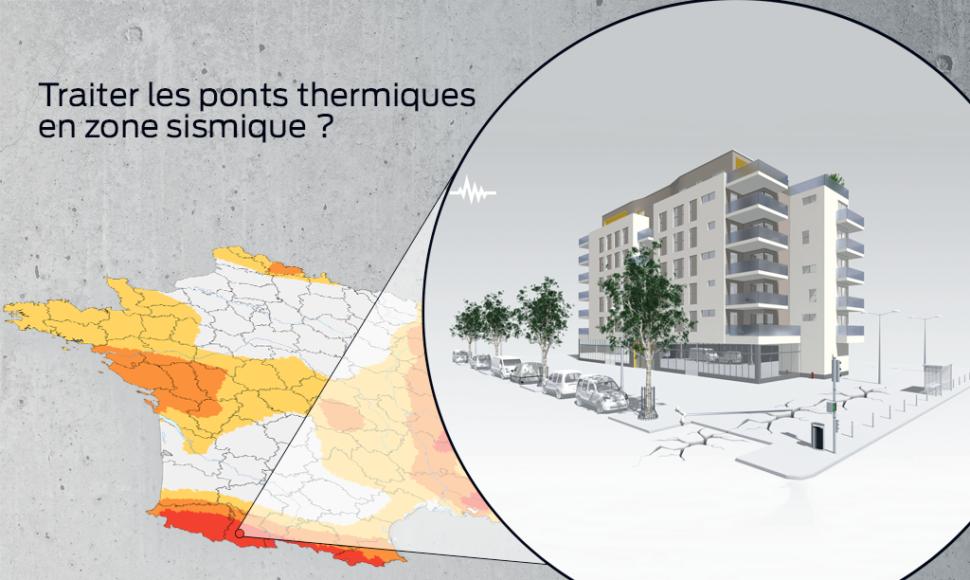 En zone sismique, comment traiter les ponts thermiques en ITI ?