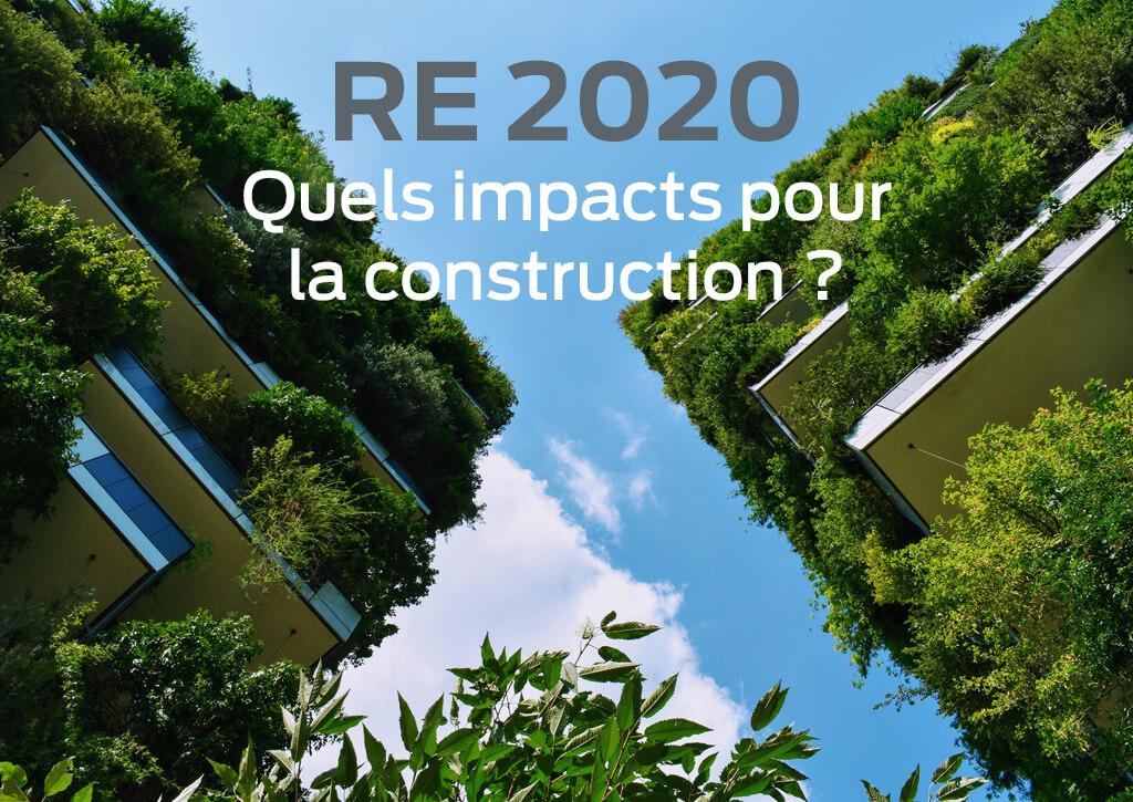 Découvrez les impacts de la RE 2020 sur le monde de la construction.